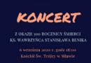 """Koncert pamięci ks. Wawrzyńca Benika – autora """"Gorzkich Żalów"""""""
