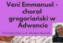 """Warsztaty """"Veni Emmanuel – chorał gregoriański w Adwencie"""""""