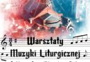 Warsztaty Muzyki Liturgicznej – zaproszenie dla instrumentalistów